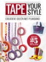 TAPE YOUR STYLE